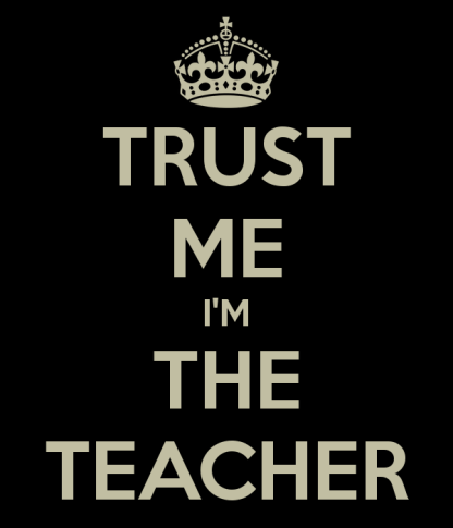 trust-me-i-m-the-teacher