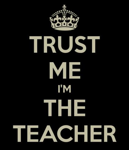 trust-me-i-m-the-teacher